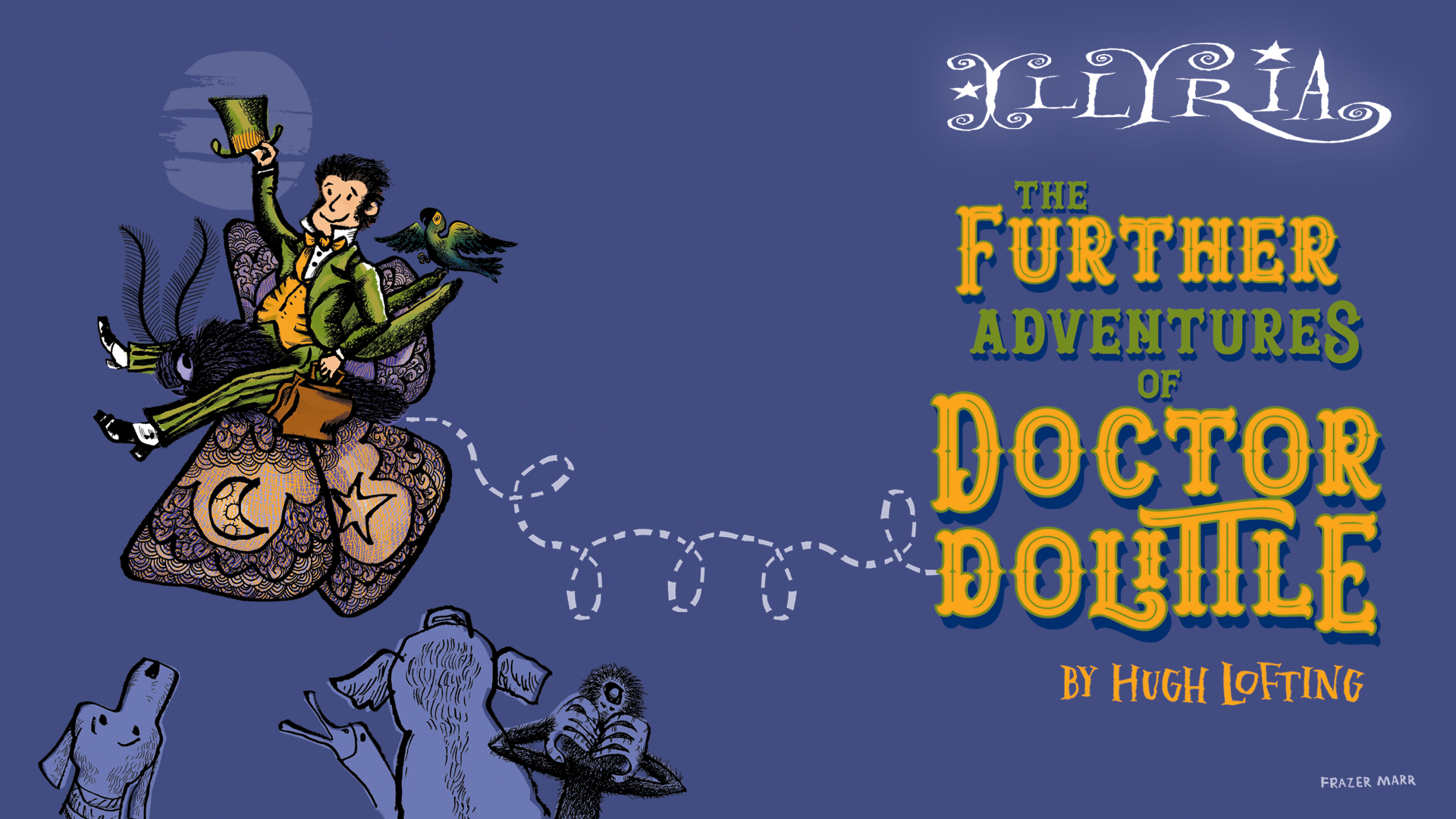 Illyria: The Further Adventures Of Doctor Dolittle (29.7.21)
