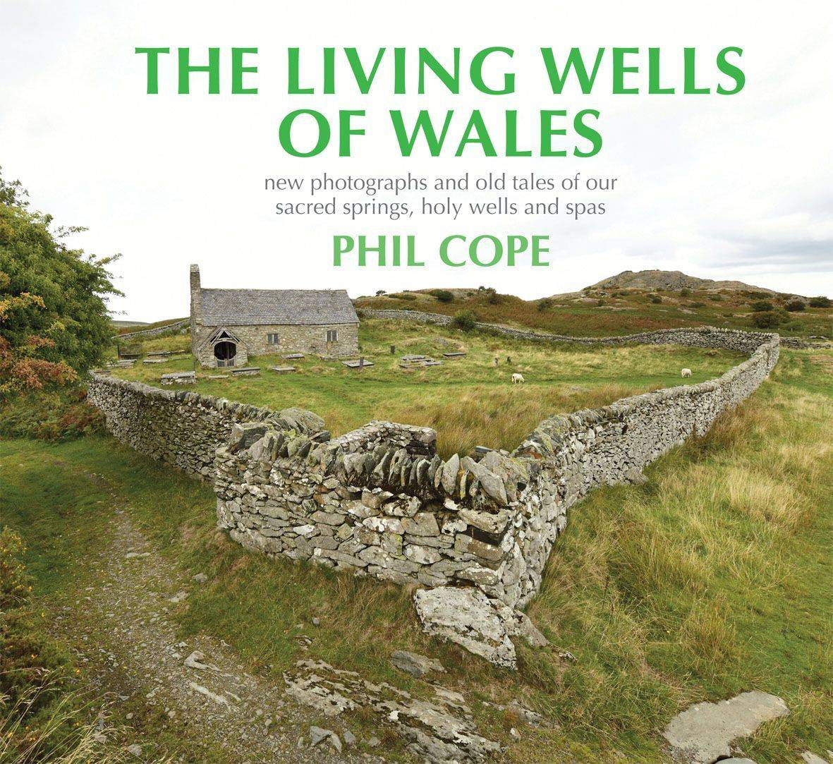 Living Wells of Wales gan Phil Cope