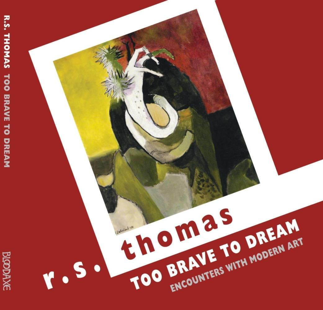 R S Thomas: Too Brave to Dream