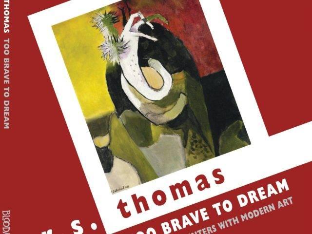 R S Thomas: Too Brave to Dream
