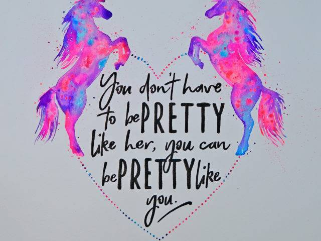 You Don't Have to be Pretty Like Her